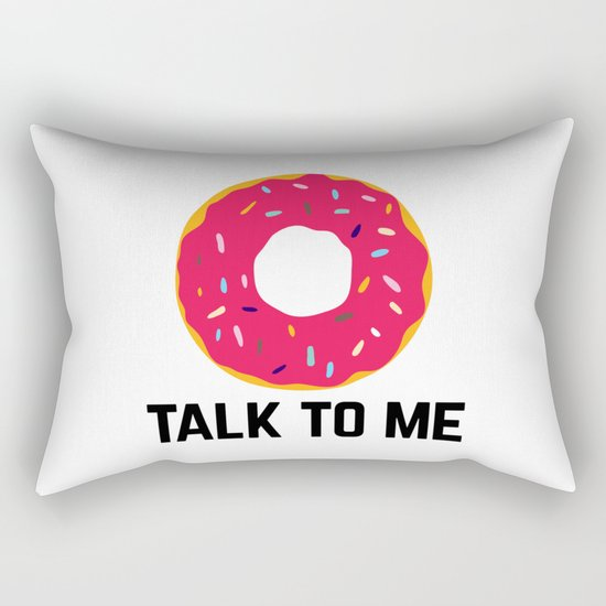 Donut Talk To Me Funny Quote Rectangular Pillow