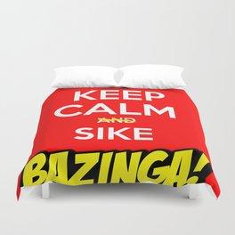 Keep Calm And Sike Bazinga Duvet Cover