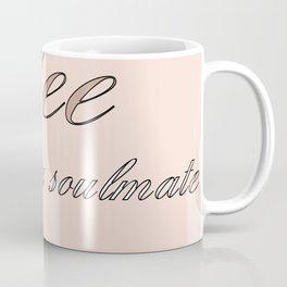 coffee is my soulmate Coffee Mug