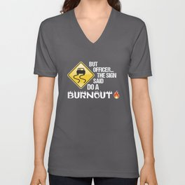 Funny But Officer The Sign Said Do A Burnout Street Sign Unisex V-Neck