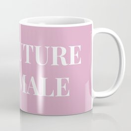 The future is female pink-white Coffee Mug