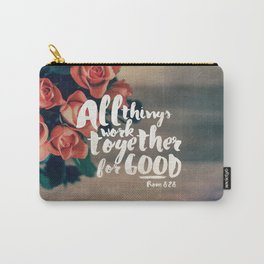 All Things Work Together For Good (Romans 8:28) Carry-All Pouch