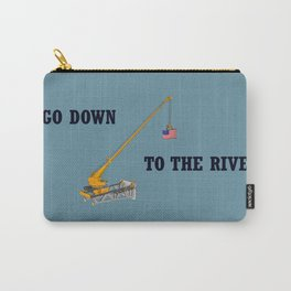 Go down to the river Carry-All Pouch