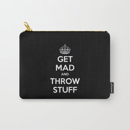 Keep Calm and Get Mad and Throw Stuff Carry-All Pouch