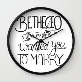 Be the CEO your parents wanted you to marry - girl power quote, feminist motivation Wall Clock