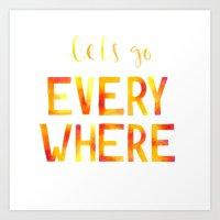 Let's Go Everywhere Art Print