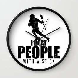 I Beat People With a Stick Lacrosse LAX Player Wall Clock