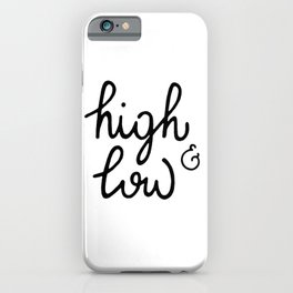high & low iPhone Case