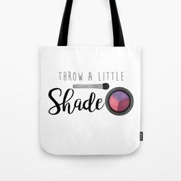 Throw A Little Shade Tote Bag