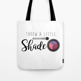 Throw A Little Shade Tote Bag
