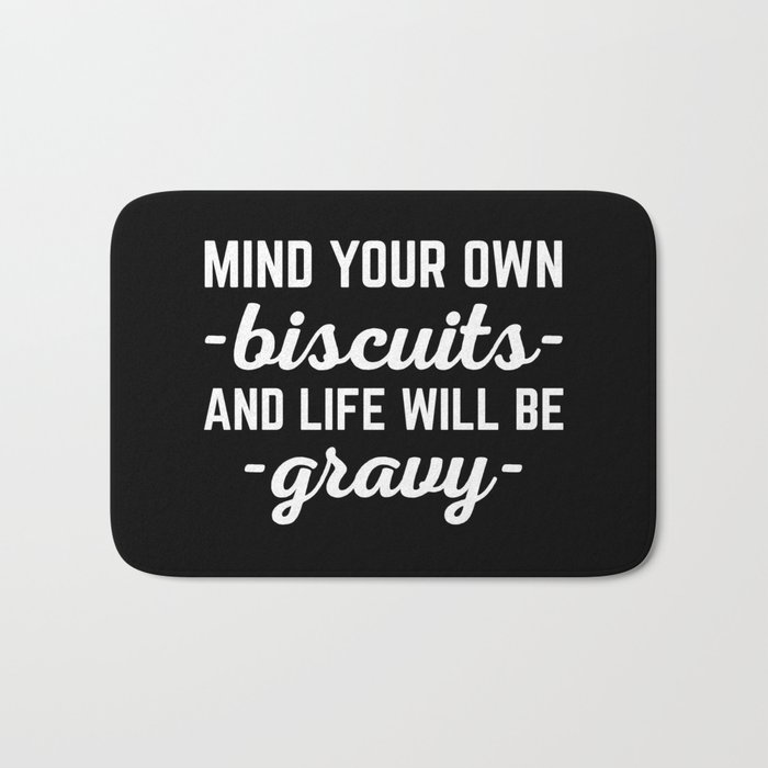 Life Will Be Gravy Funny Quote Bath Mat
