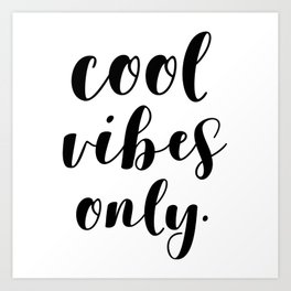 Cool Vibes Only Art Print