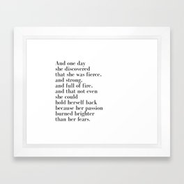 And one day she discovered that she was fierce Framed Art Print