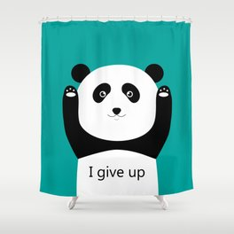 I give up Shower Curtain