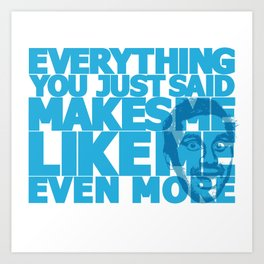 Like Me More  Art Print