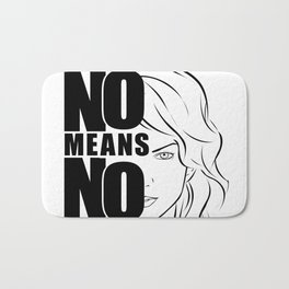 Women need to say NO more often. Bath Mat