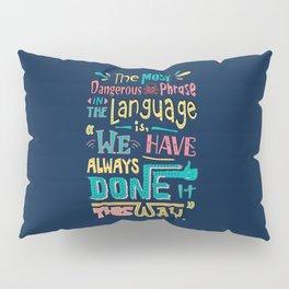 Lab No. 4 We Have Always Done It Grace Hopper Quotes Pillow Sham