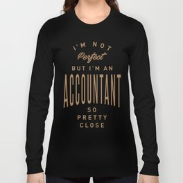 Accountant - Funny Job and Hobby Long Sleeve T-shirt
