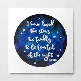 I have loved the stars too fondly Metal Print