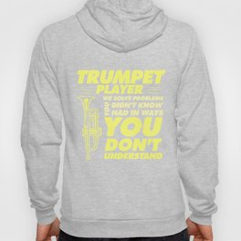 Trumpet Player T-Shirt Trumpet Player Solve Problems Gift Hoody
