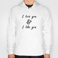 parks and rec Hoodies featuring I Love You and I Like You- Ben & Leslie, Parks and Rec by Genuine Design Co.