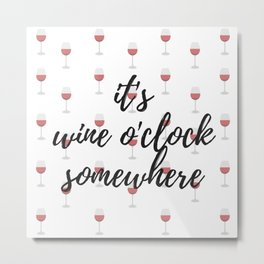 wine o'clock Metal Print