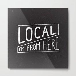 Local Metal Print