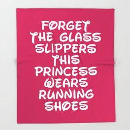 Forget The Glass Slippers Running Quote Throw Blanket