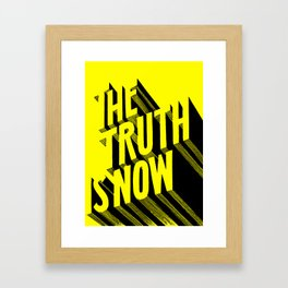 The Truth Is Now Framed Art Print