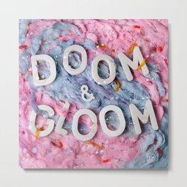 Doom & Gloom Metal Print