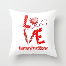 LOVE NurseryPractitioner apparel nurse gifts for women Throw Pillow