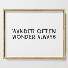 Wander often wonder always Serving Tray