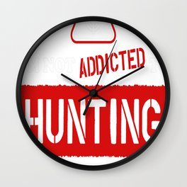 Addicted To Hunting Wall Clock