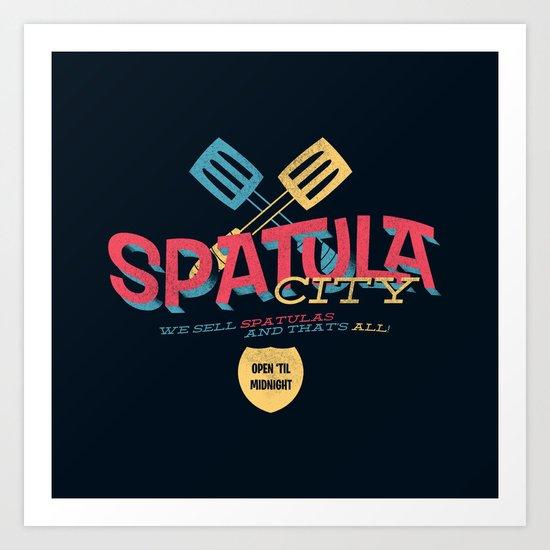 Spatula City! (open edition) Art Print
