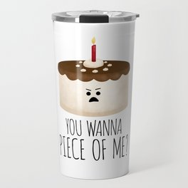 You Wanna Piece Of Me? Travel Mug