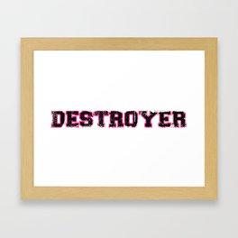 Destroyer - Girls Framed Art Print