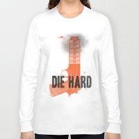 die hard Long Sleeve T-shirts featuring Die Hard by Wharton