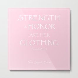 Strength & Honor Metal Print