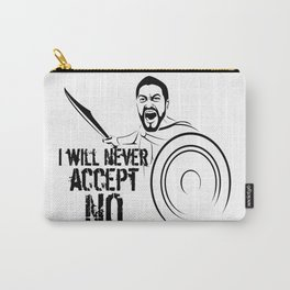 """I will never accept """"NO"""" Carry-All Pouch"""