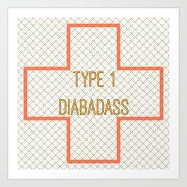 Type 1 Diabadass Art Print