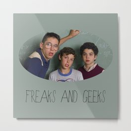 (Freaks and) Geeks Metal Print