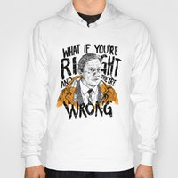 fargo Hoodies featuring What if You're Right by RJ Artworks