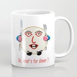 So what's for dinner ? Coffee Mug