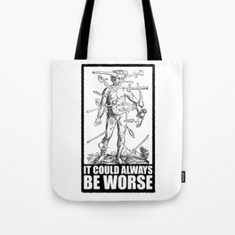 IT COULD ALWAYS BE WORSE // v2 Tote Bag