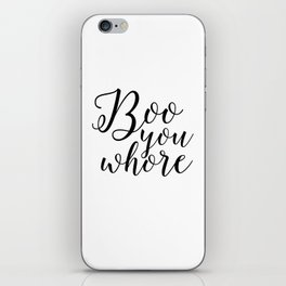 PRINTABLE ART Boo You Whore Girls Room Decor Nursery Girls Girls Bedroom Movie Quotes Typography iPhone Skin
