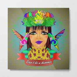 Don't Be a Hummer- Woman and Hummingbird Feminist Portrait V2 Metal Print