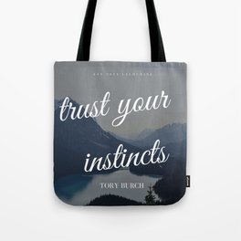 Tory Burch Quotes Advice Trust Your Instincts Tote Bag