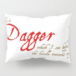 Is This A Dagger - Shakespeare Quote From Macbeth Pillow Sham
