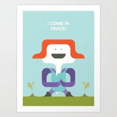 I Come In Peace Art Print
