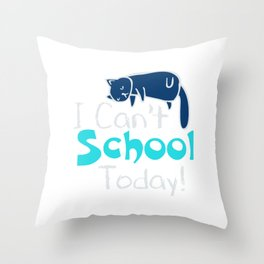 I can't school today (2) Throw Pillow
